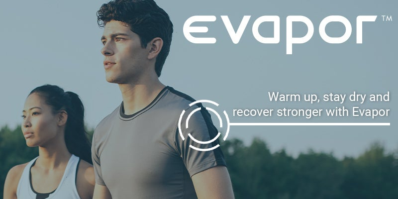 Warm up, stay dry and recover stronger with Evapor
