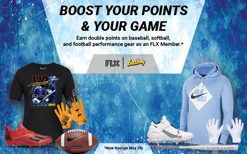 BOOST YOUR POINTS & YOUR GAME Earn 2x the points on baseball, softball, and football performance gear as an FLX Member.* *Now through May 7th