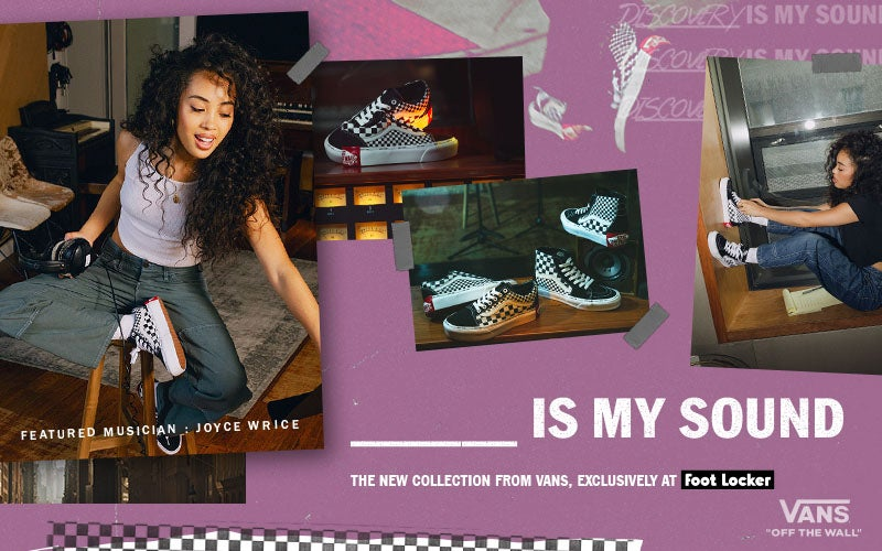 ____ IS MY SOUND. THE NEW COLLECTION FROM VANS, EXCLUSIVELY AT FOOT LOCKER.