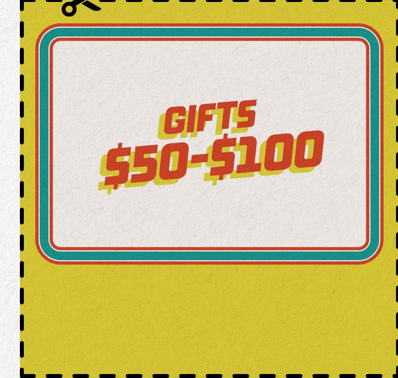 Shop Gifts $50 - $100