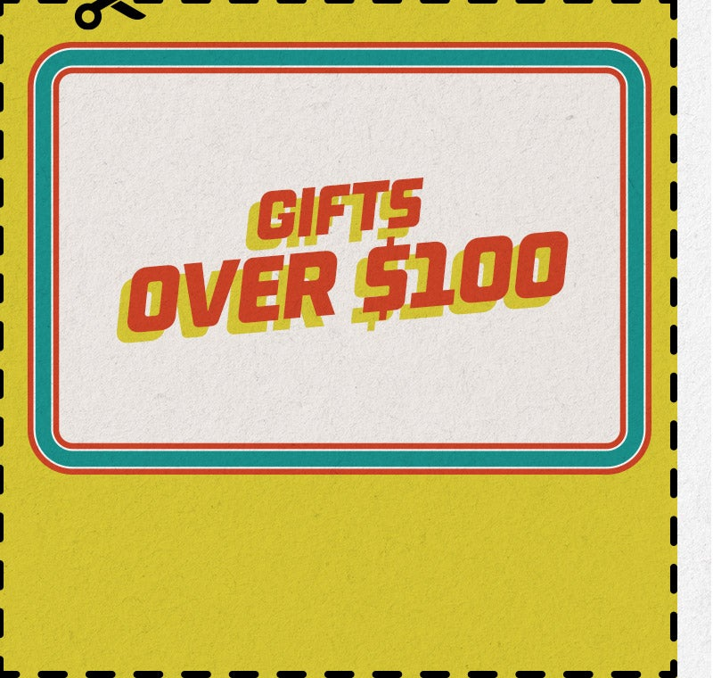 Shop gifts over $100